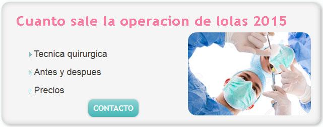 cuanto sale la operacion de lolas 2015, cirugia de lolas precio 2015, operación de lolas, cuanto sale la cirugia de lolas 2015, operaciones mamarias, precio implante mamario, aumento mamarios, implante mamario precios,