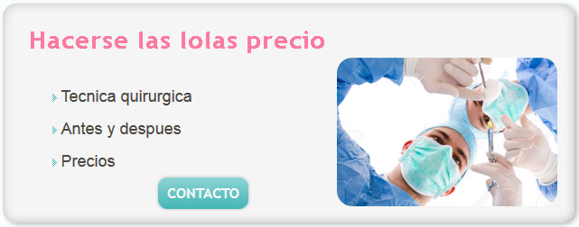 cirugia de lolas, hacerse las lolas precio, cuanto cuesta una operacion de lolas en argentina 2014, cirujia de lolas, implantes de senos, precios cirugia de senos, precio cirugia senos,